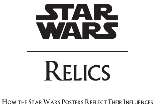 Star Wars Relics  How The Star Wars Posters Reflect Their  May
